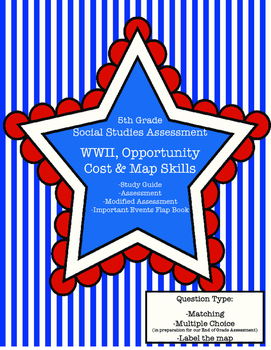 WWII, Opportunity Cost and Map Skills Assessment with Study Guide