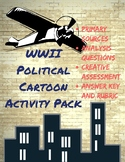 WWII Political Cartoon Activity Pack-Alternative Assessment, Primary Sources Etc