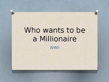 WWII Review for WWII Test - Who wants to be a millionaire?