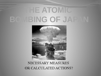 WWII: The Atomic Bombing of Japan: Necessary Measures or C