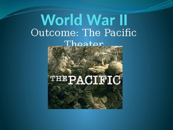 WWII The Pacific Theater PowerPoint Lecture