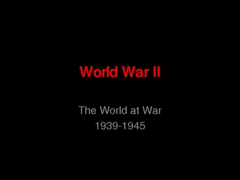 WWII:  The World at War