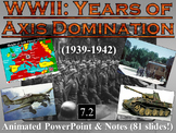 WWII Years of Axis Domination Animated PowerPoint and Notes (7.2)