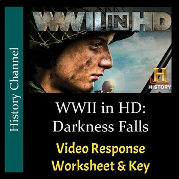 WWII in HD - Episode 1: Darkness Falls - Video Response Worksheet & Key