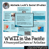 WWII in the Pacific - World War w/Japan Ppt w/Activities Included WW2