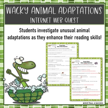 Wacky Animal Adaptations Webquest Reading Research Activity Common Core