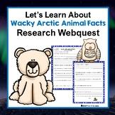 Wacky Arctic Animals Adaptations Webquest - Reading Research Activity