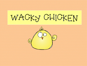 Wacky Chicken -Orton Gillingham