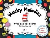 Wacky Melodies, Write the Room, La
