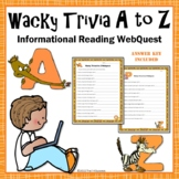 Wacky Trivia A to Z - Fun Webquest Informational Reading Research Activity