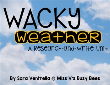 Wacky Weather {A Research and Write Unit}
