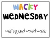 Wacky Wednesday Writing and Word Work
