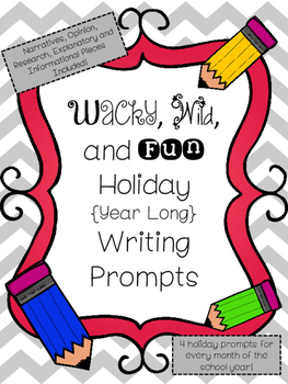 Wacky, Wild and Fun Holiday Writing Prompts