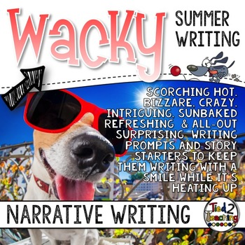 Wacky Writing Prompt (SUMMER) Task Cards for the Middle Grades