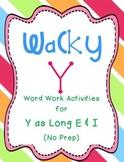 Wacky Y Word Work {Y as Long E & I}