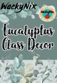 WackyNix Eucalyptus Class Decor