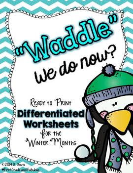 """""""Waddle"""" We Do Now?  Differentiated Winter Worksheets for First Grade"""