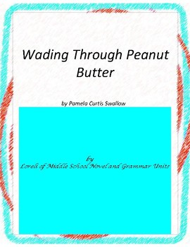 Wading Through Peanut Butter Literature and Grammar Unit