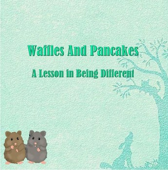 Waffles and Pancakes A Lesson in Being Different