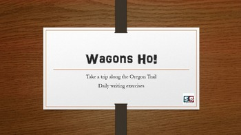 Wagons Ho! - A Social Studies Oregon Trail Daily Writing Exercise