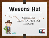 Wagons Ho! Social Studies Oregon Trail Cause and Effect Ta