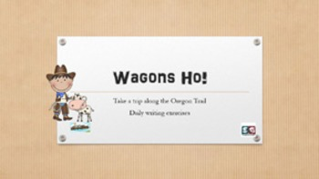 Wagons Ho! Social Studies Oregon Trail Daily Writing Exercises with Rubric