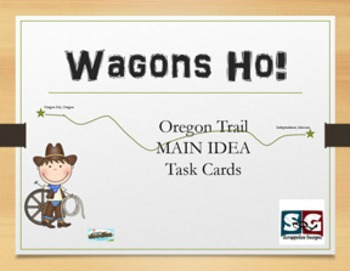 Wagons Ho! Social Studies Oregon Trail Main Idea Task Card