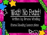 Wait! No Paint! Shared Reading Lesson Plans