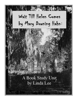 Wait Till Helen Comes by Mary Downing Hahn:  A Book Study Unit