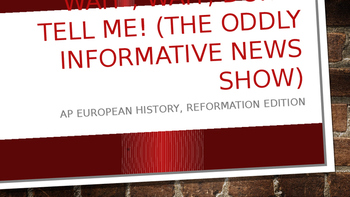 Wait, Wait, Don't Tell Me- the Protestant Reformation