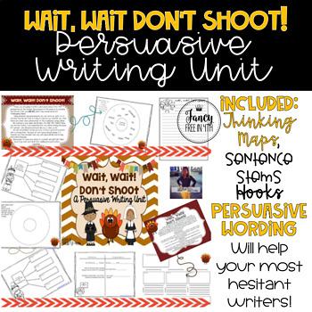 Wait, Wait! Don't Shoot! A Persuasive Writing Thanksgiving Activity!