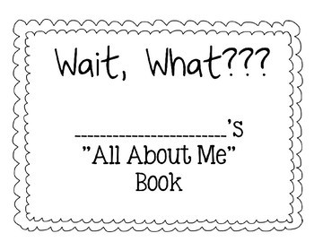 Wait, What?! All About Me Book
