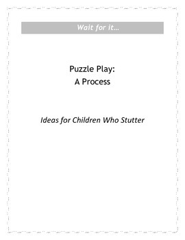 Wait for It...Puzzle Play: A Process