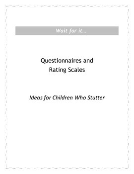Wait for it...Questionnaires, Rating Scales