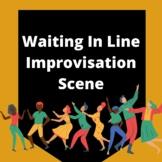 Waiting In Line Improvisation Scene