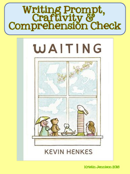 Waiting by Kevin Henkes: Writing, Craftivity, and Comprehension Check