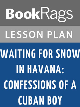 Waiting for Snow in Havana - Confessions of a Cuban Boy Lesson Plans