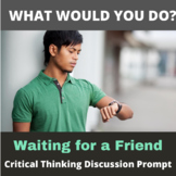 Critical Thinking What Would You Do Activity: Waiting for