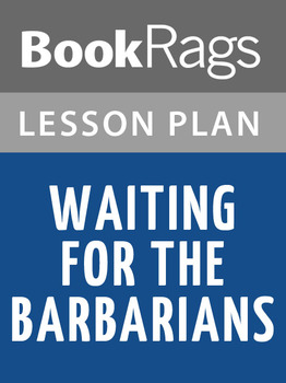 Waiting for the Barbarians Lesson Plans