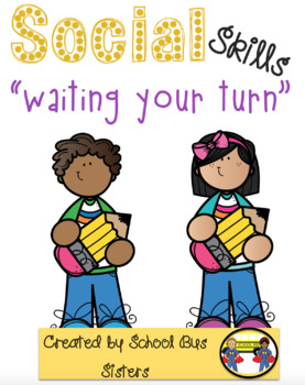 Waiting your turn (social skills lesson)