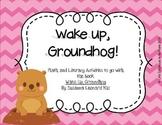 Wake Up, Groundhog! - Math and Literacy Unit