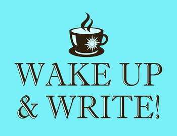Wake Up & Write 8.5 x 11 Classroom Poster