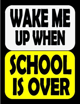 Wake me up When School Is Over Sign. LOL Funny!