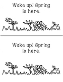 Wake up! Spring is here.