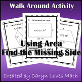 Using Area to Find Missing Side~Quadrilaterals~Walk Around Activity
