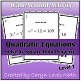 Solving Quadratic Equations using Square Root Method Walk Around Activity