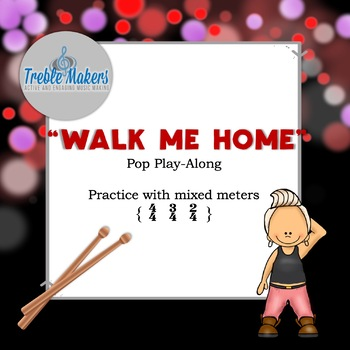 Walk Me Home Pop Play-Along {practicing mixed meter}