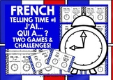 FRENCH TELLING TIME (1) - I HAVE, WHO HAS? 2 GAMES, 2 CHALLENGES!