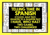 SPANISH TELLING TIME I HAVE, WHO HAS GAMES #1