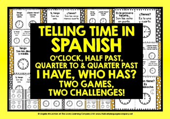 SPANISH TELLING TIME (1) - I HAVE, WHO HAS? 2 GAMES, 2 CHA